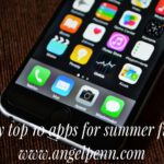 Summer is easier for moms with these 10 apps!
